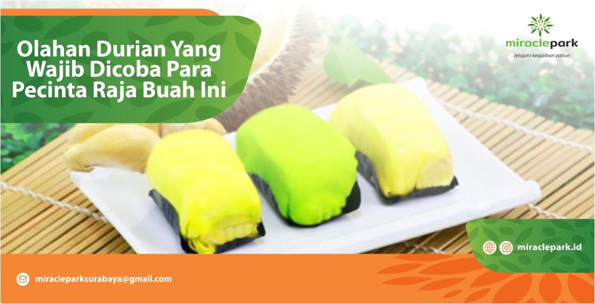 Olahan Durian Yang Wajib Dicoba Para Pecinta Durian